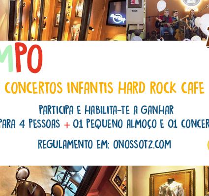 Passatempo CONCERTO INFANTIL HARD ROCK CAFÉ LISBOA!